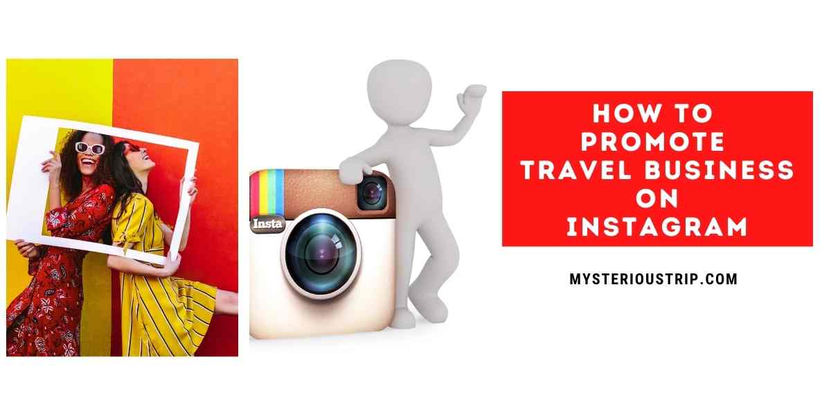 How to promote travel business on instagram
